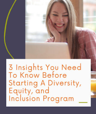 3 insights you need before starting a diversity and inclusion program